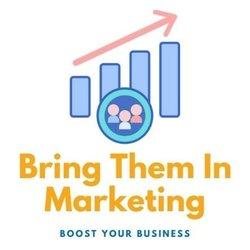 Bring Them In Marketing